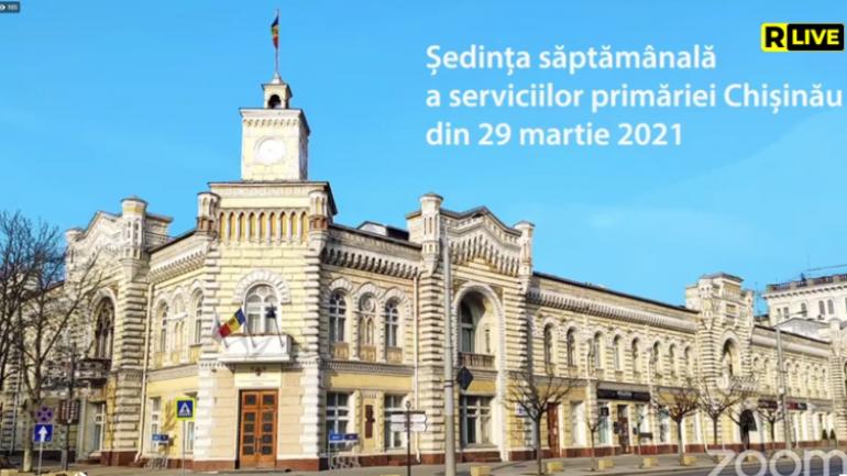 Ședința Primăriei Chișinău, din 29 martie 2021