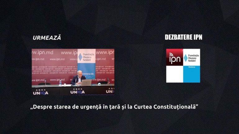 Dezbateri publice organizate de IPN despre starea de urgență în țară și la Curtea Constituțională: motive, actori, soluții