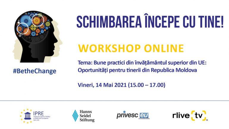 """Agenda - Workshop online organizat de IPRE """"Bune Practici din Învățământul Superior din UE: Oportunități pentru Tinerii din Republica Moldova"""""""