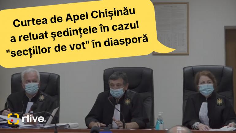 Dosarul secțiilor de votare din diasporă, din nou, pe masa magistraților Curții de Apel Chișinău