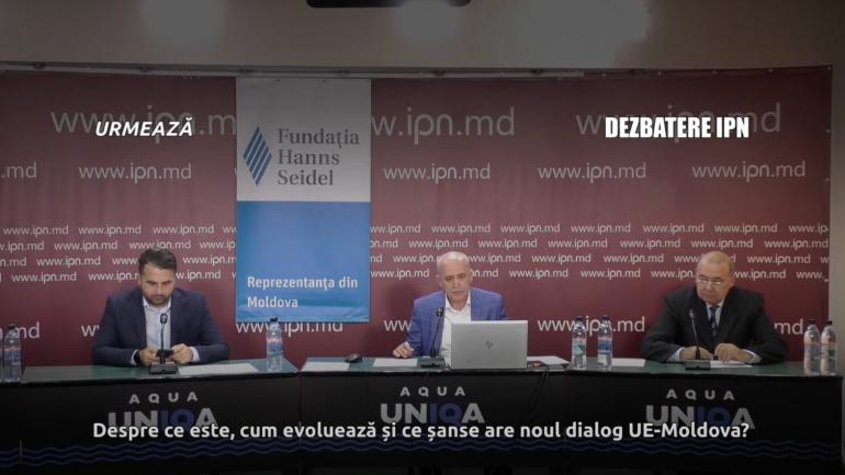 """Dezbateri publice organizate de IPN cu genericul """"Despre ce este, cum evoluează și ce șanse are noul dialog UE-Moldova?"""""""